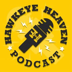 Hawkeye Heaven Podcast #45  – Deuce Hogan Joins the guys